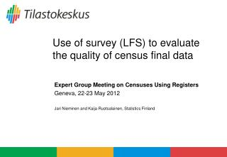 Use of survey (LFS) to evaluate the quality of census final data