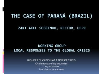 MAIN IMPACT OF THE CRISIS on PARANA