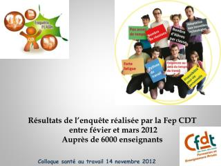 Résultats de l'enquête réalisée par la Fep CDT  entre févier et mars 2012