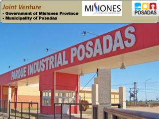 Joint Venture -  Government of Misiones  Province -  Municipality  of Posadas