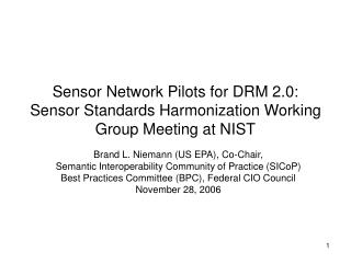 Sensor Network Pilots for DRM 2.0: Sensor Standards Harmonization Working Group Meeting at NIST