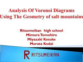 A nalysis  O f  Voronoi  Diagrams U sing  T he Geometry of salt mountains