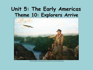 Unit 5: The Early Americas
