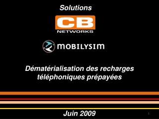 Dématérialisation des recharges téléphoniques prépayées Juin 2009