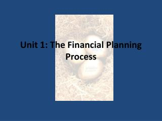 Unit 1: The Financial Planning Process