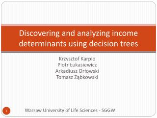 Discovering  and  analyzing income determinants using decision trees