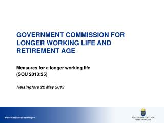 GOVERNMENT COMMISSION FOR LONGER WORKING LIFE AND RETIREMENT AGE