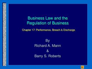 Business Law and the Regulation of Business  Chapter 17: Performance, Breach  Discharge