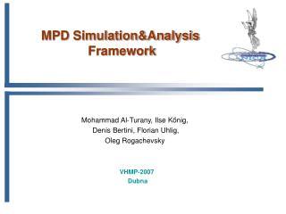 MPD Simulation&Analysis  Framework