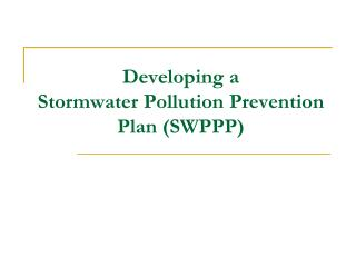 Developing a  Stormwater Pollution Prevention Plan SWPPP