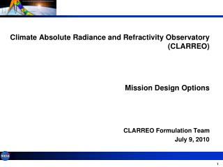 Climate Absolute Radiance and Refractivity Observatory (CLARREO) Mission Design Options