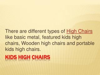 Kids high Chairs