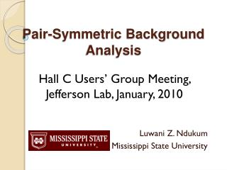 Pair-Symmetric Background Analysis