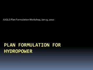 Plan formulation for hydropower