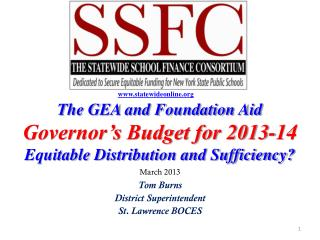 The GEA and Foundation Aid Governor's Budget for 2013-14 Equitable Distribution and Sufficiency?