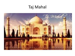 Taj M ahal