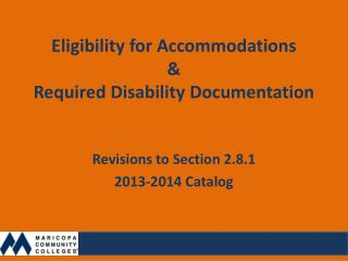 Eligibility for  Accommodations & Required  Disability Documentation