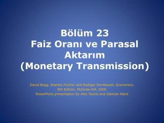 Bölüm  23 Faiz Oranı ve Parasal Aktarım              (M onetary  T ransmission )