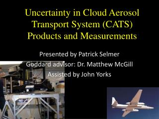 Uncertainty in Cloud Aerosol Transport System (CATS) Products and Measurements