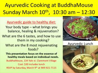 Ayurvedic Cooking at  BuddhaMouse Sunday March 10 th ,  10:30 am – 12:30