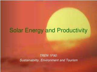 Solar Energy and Productivity