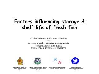 Factors influencing storage  shelf life of fresh fish