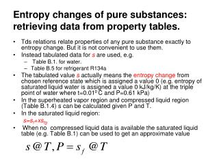 Entropy changes of pure substances: retrieving data from property tables.