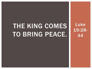 The King Comes to Bring Peace.