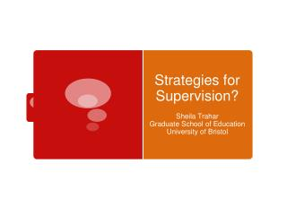 Strategies for Supervision