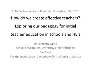 Dr  Elizabeth White  School of Education, University of  Hertfordshire Sue Field
