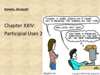 Salvete, discipuli! Chapter XXIV: Participial Uses 2