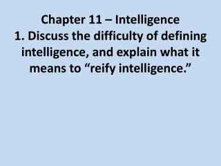2. Present arguments for and against considering intelligence as one general mental ability.