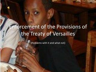 Enforcement of the Provisions of the Treaty of Versailles