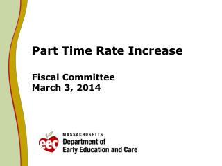 Part Time Rate Increase Fiscal Committee March 3, 2014