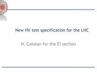 New HV test specification for the  LHC