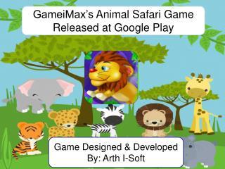 GameiMax's Animal Safari Game Released at Google Play