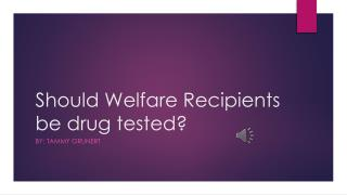 Should Welfare Recipients be drug tested?