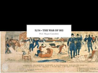 11 / 14 – The War of 1812