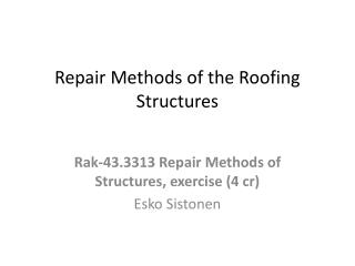 Repair  Methods  of the  Roofing Structures