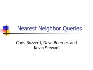 Nearest Neighbor Queries