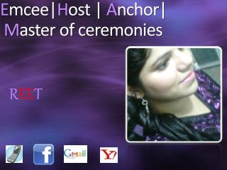 E mcee | H ost |  A nchor| M aster of ceremonies