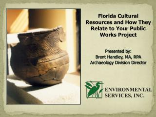Florida Cultural Resources and How They Relate to Your Public Works Project