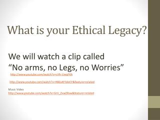 What is your Ethical Legacy?