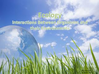 Ecology Interactions Between Organisms and their Environments