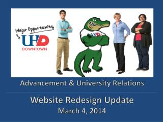 Advancement & University Relations Website Redesign Update March 4, 2014