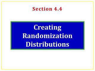 Creating  Randomization Distributions