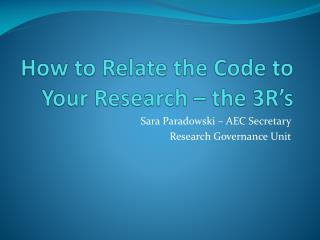 How to Relate the Code to Your Research – the 3R's
