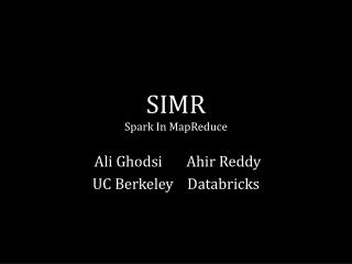 SIMR Spark In  MapReduce