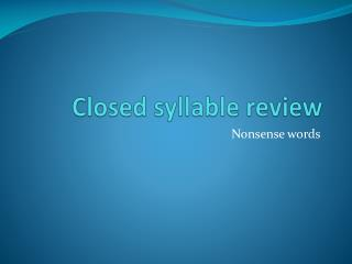 Closed syllable review