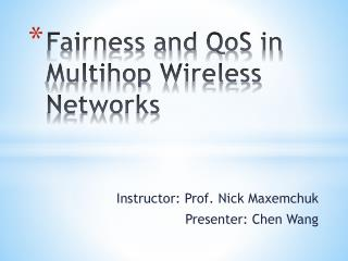 Fairness and  QoS  in  Multihop  Wireless Networks